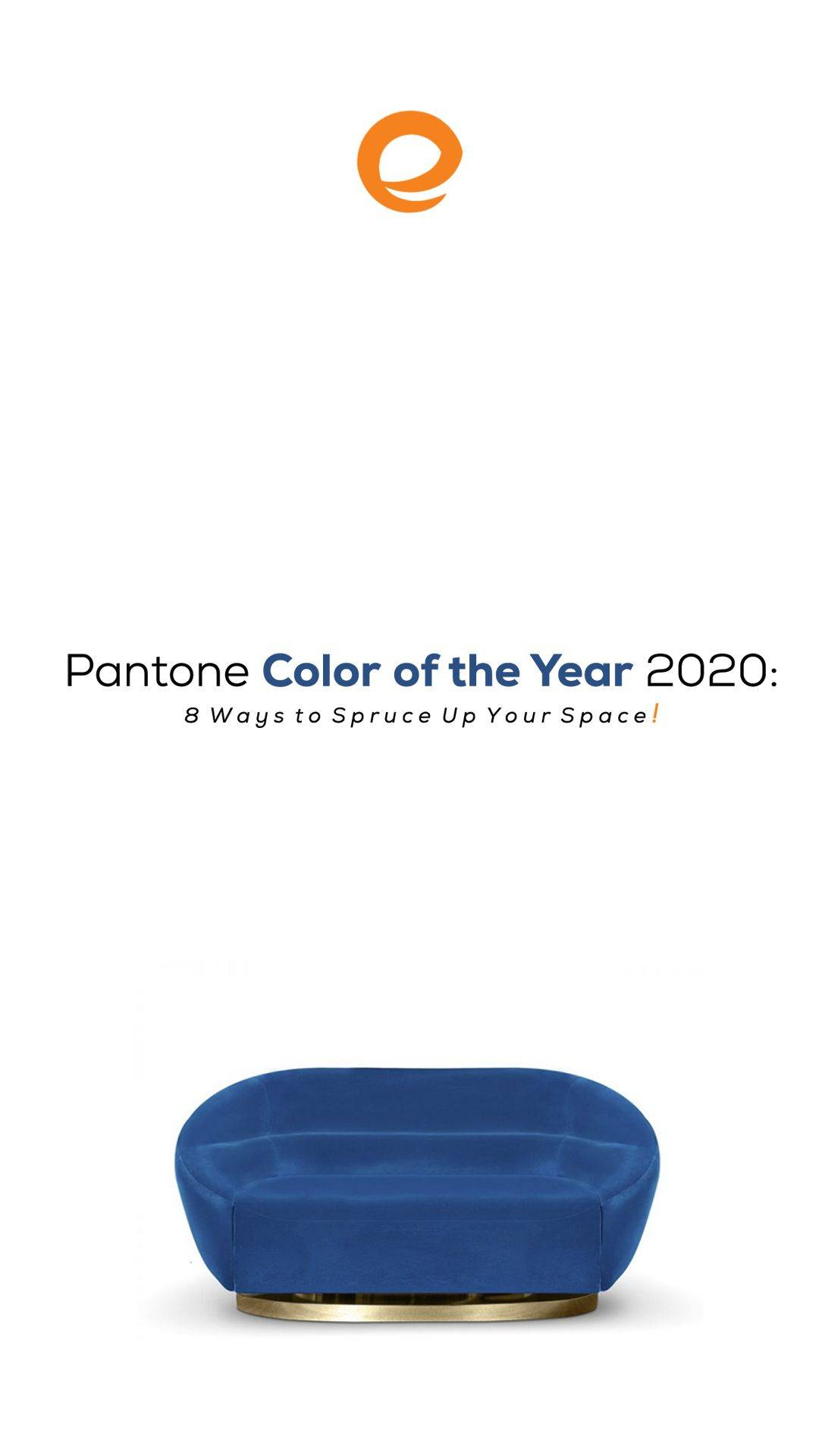 Color Of the Year Inspirational Pantone Color Of the Year 2020 8 Ways to Spruce Up Your